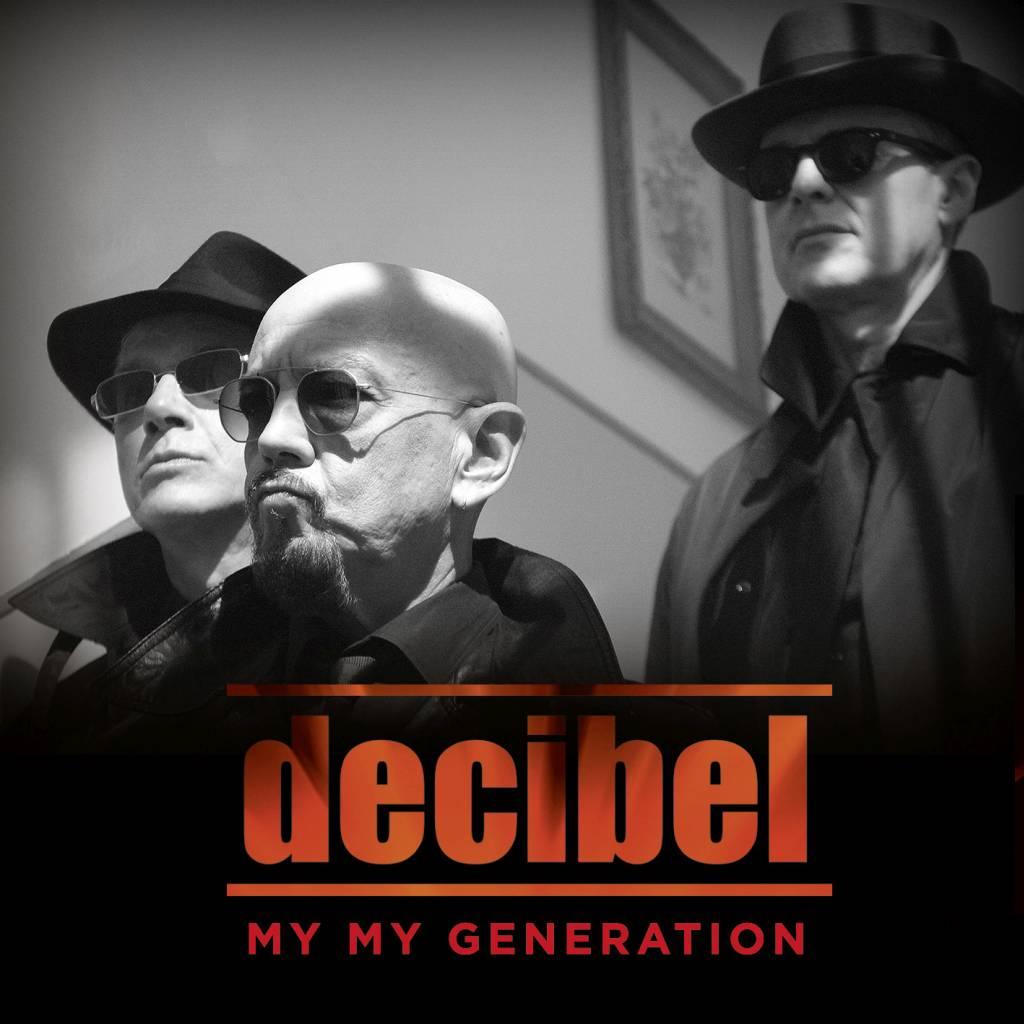 Decibel – My my generation