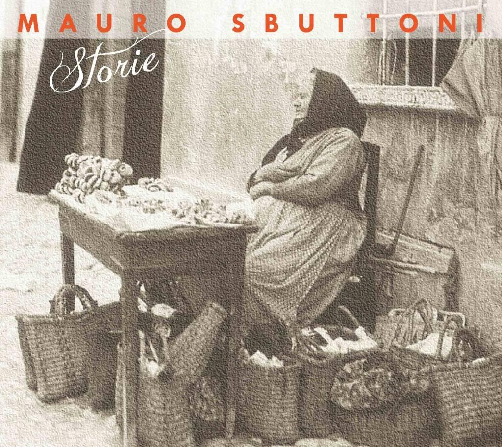 Mauro Sbuttoni – Storie