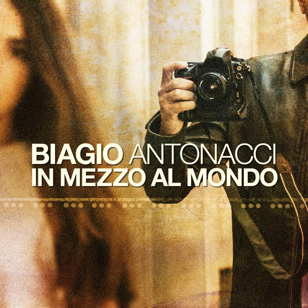 Biagio Antonacci – In mezzo al mondo