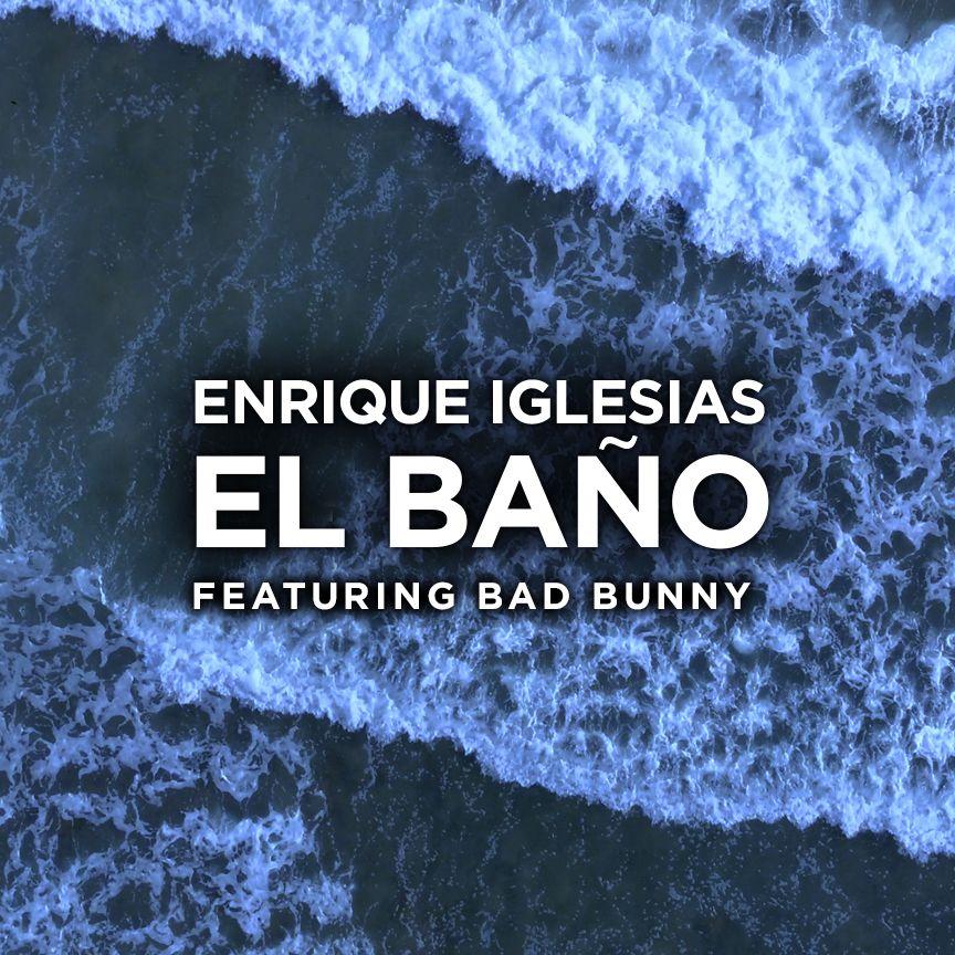 Enrique Iglesias Feat Bad Bunny El Bano Video Testo