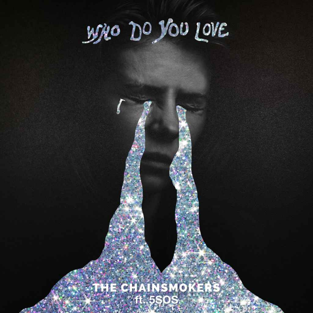 The Chainsmokers - Who Do You Love (feat. 5 Seconds of Summer)
