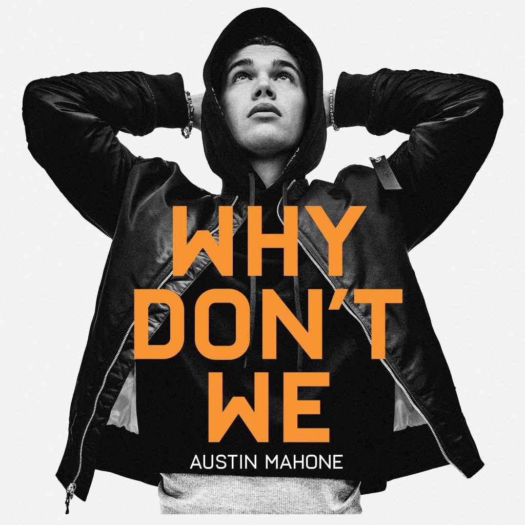 Austin Mahone - Why Don't We