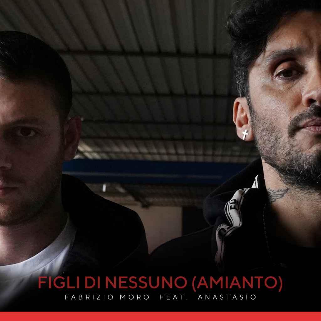 Fabrizio Moro, Anastasio, Figli di nessuno, Amianto