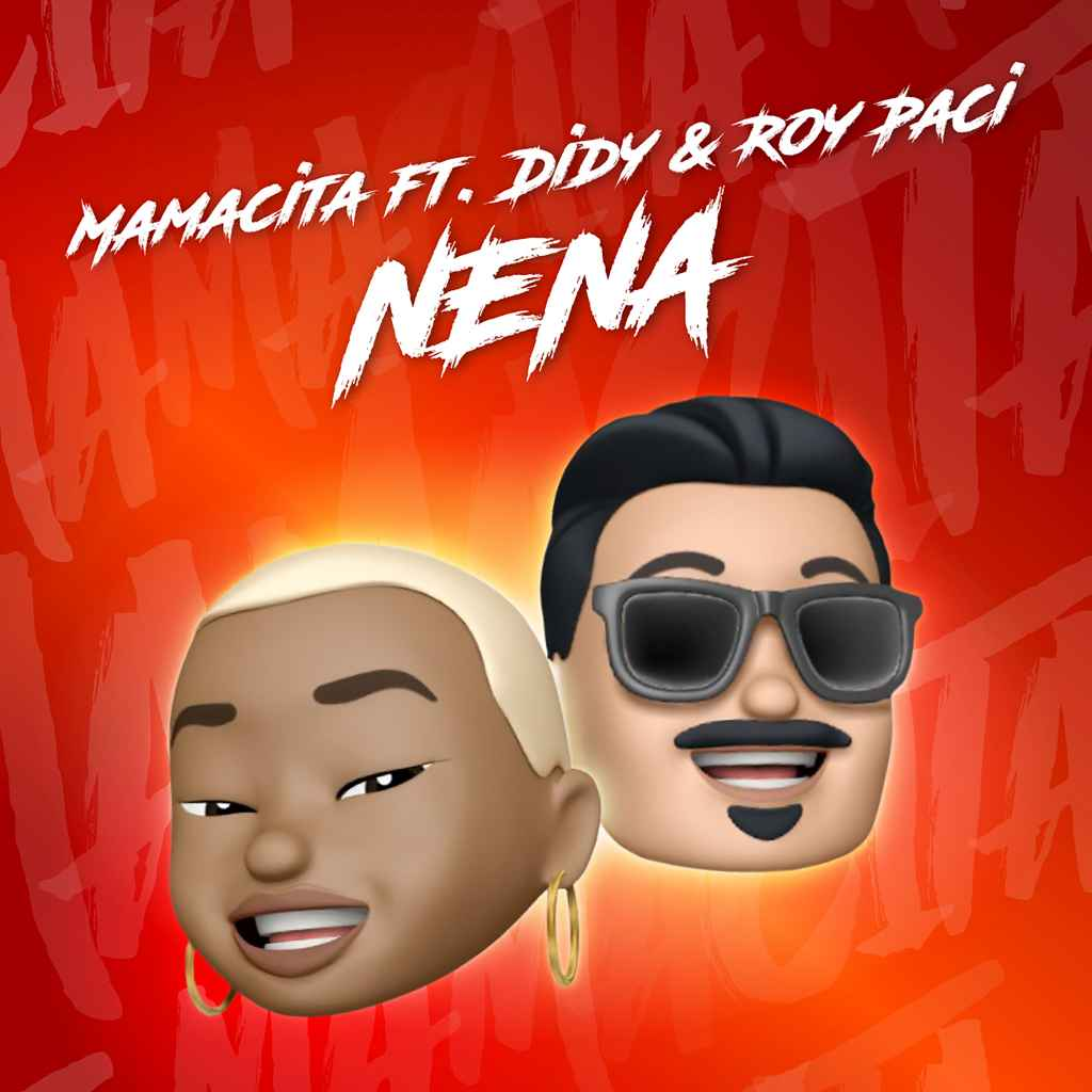 MAMACITA feat. DIDY & ROY PACI - Nena