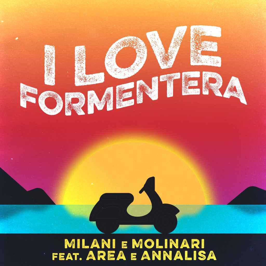 Milani e Molinari – I Love Formentera ft. Area e Annalisa
