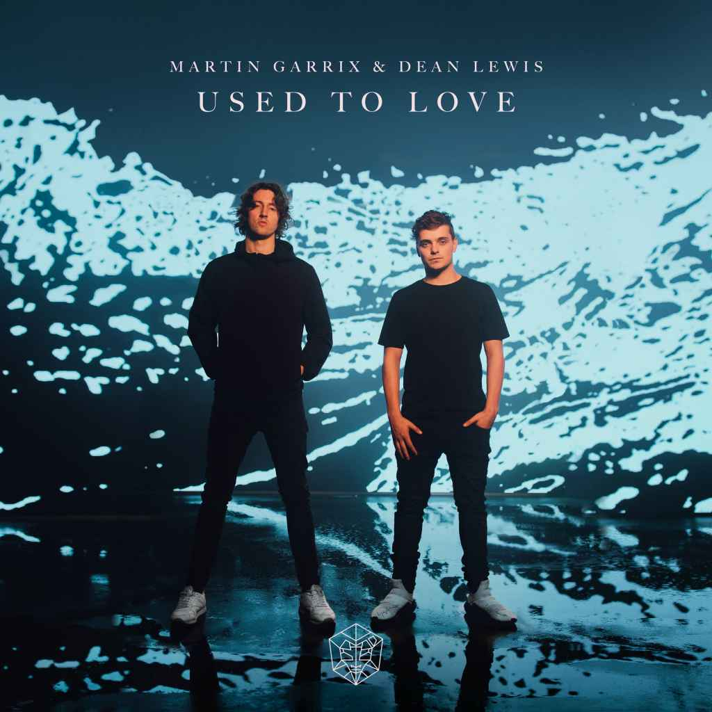 Martin Garrix feat. Dean Lewis – Used To Love