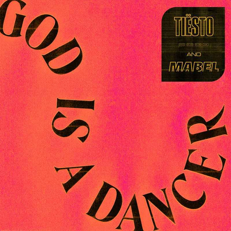 Tiësto, Mabel - God Is A Dancer