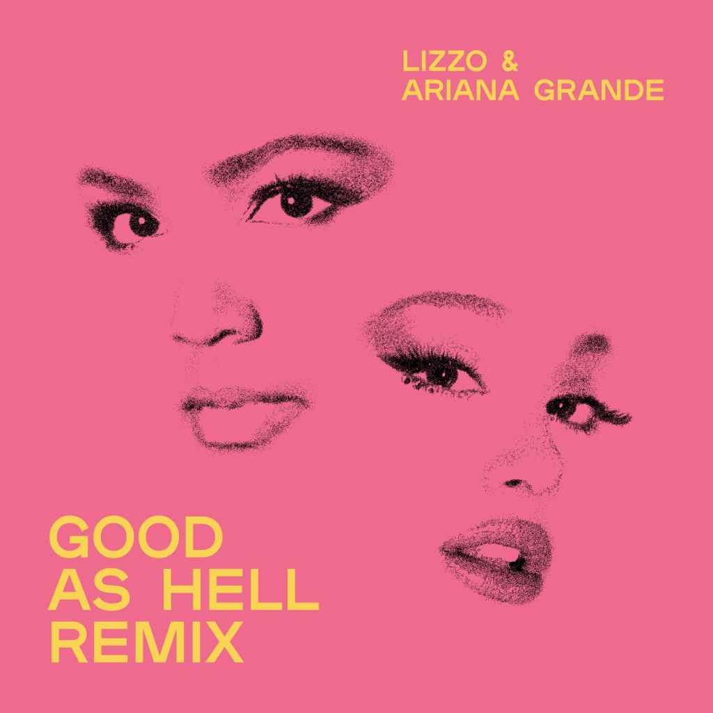 Lizzo – Good As Hell (feat. Ariana Grande) Remix