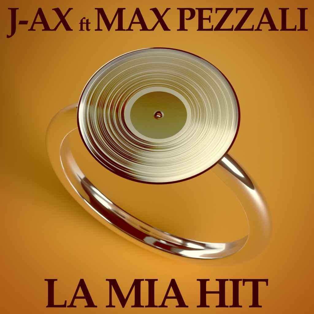 J-AX feat. Max Pezzali - La Mia Hit