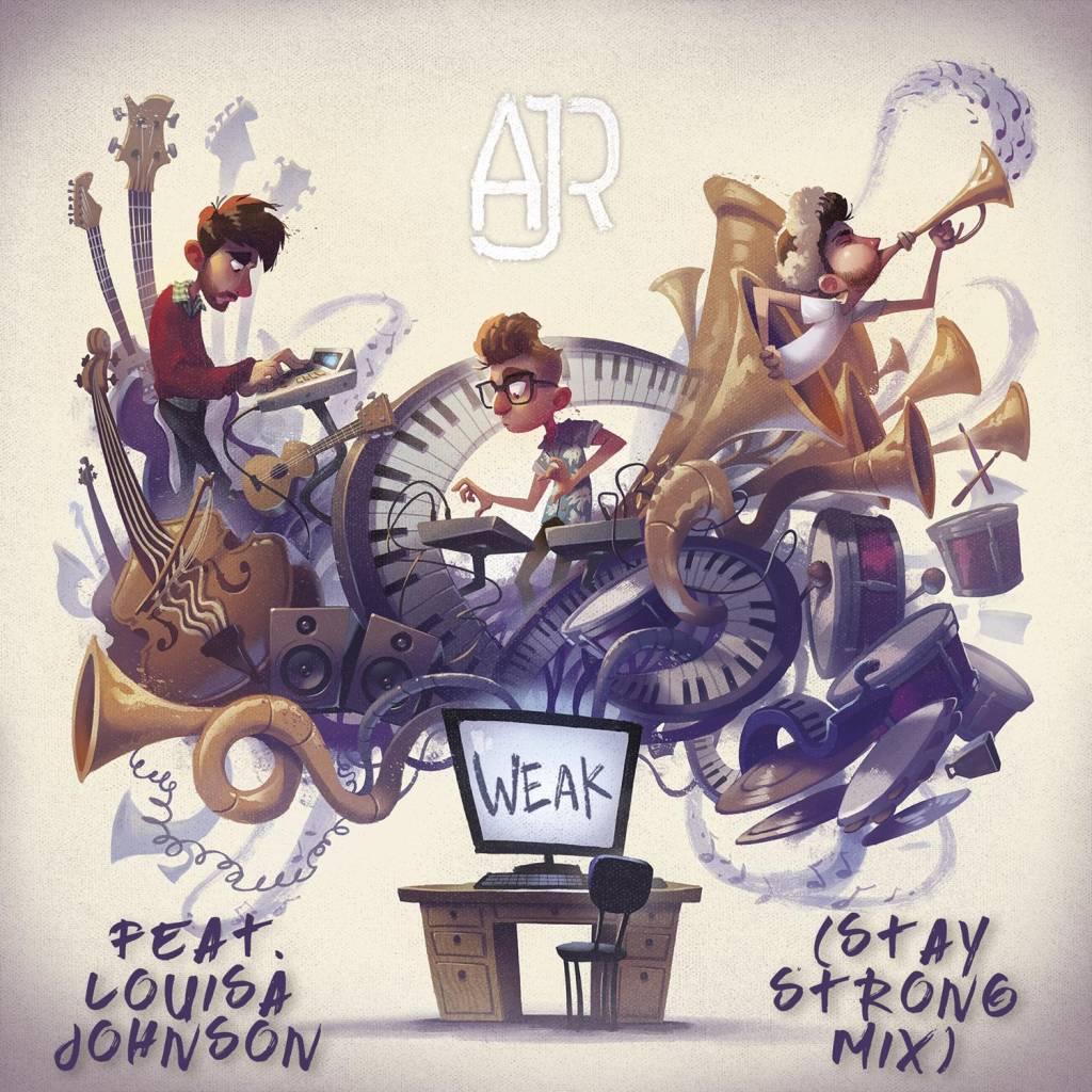 AJR feat. Louisa Johnson – Weak (Stay Strong Mix)
